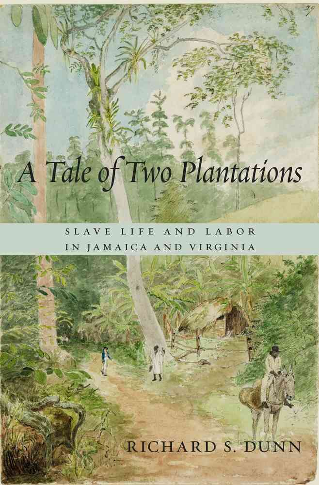 A Tale of Two Plantations By Dunn, Richard S.
